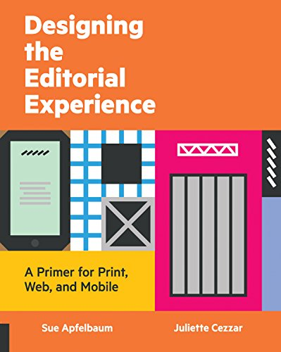Designing the Editorial Experience: A Primer for Print, Web, and - Shipping International Available
