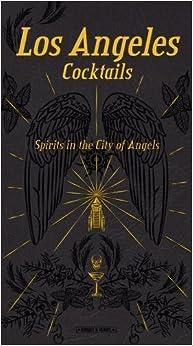 Los Angeles Cocktails. Spirit In The City Of Angels por Giovanni Simeone epub