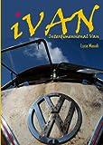 iVAN : La ragazza del Giappone (iVAN, Interdimensional VAN Vol. 1) (Italian Edition)