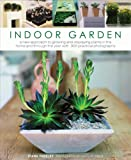 img - for Indoor Garden: A new approach to growing and displaying plants in the home and through the year with 300 practical photographs book / textbook / text book