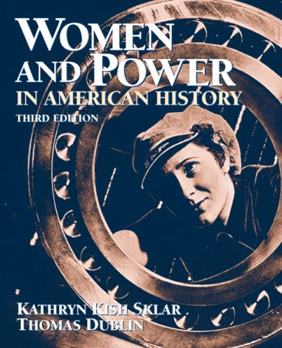 Women and Power in American History (3rd Edition) [Kathryn Sklar - Thomas Dublin] (Tapa Blanda)