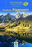 Kanu Kompass Nördliche Alpenseen: 20 Kanutouren + SUP Infos
