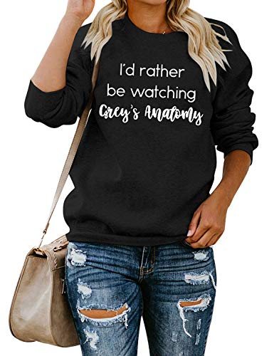 ZXH Women I'd Rather Be Watching Grey's Anatomy Letter Print Long Sleeve Sweatshirt Casual Tops
