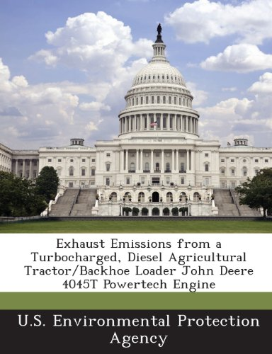 Exhaust Emissions from a Turbocharged, Diesel Agricultural Tractor/Backhoe Loader John Deere 4045T Powertech Engine