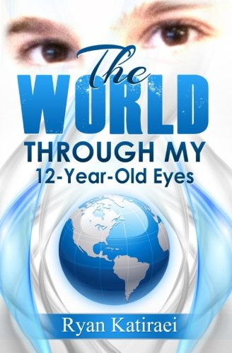 The World Through My 12-Year-Old Eyes: A Collection of Stories, Essays, and Poems ebook