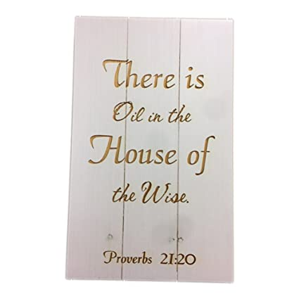 Amazoncom There Is Oil In The House Of The Wise Proverbs 2120