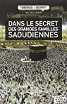 Dans le secret des grandes familles Saoudiennes par Bellabiod