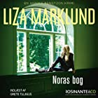 Noras bog [Nora's Book]: En Annika Bengtzon krimi Audiobook by Liza Marklund Narrated by Grete Tulinius