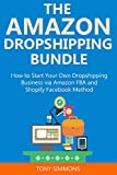 sell my iphone 4s to amazon - THE AMAZON DROPSHIPPING BUNDLE: How to Start Your Own Dropshipping Business via Amazon FBA and Shopify Facebook Method