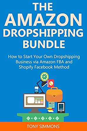 Amazon.com: THE AMAZON DROPSHIPPING BUNDLE: How to Start