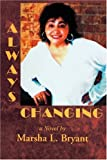 Always Changing, Marsha Bryant, 0595313809
