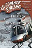 img - for Crisis at Desolation Station (Ultimate Ending) (Volume 11) book / textbook / text book