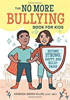 The No More Bullying Book For Kids: Become Strong