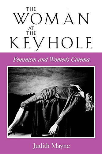 The Woman at the Keyhole: Feminism and Women's Cinema (Theories of Representation and Difference)