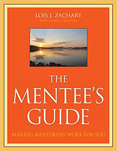 3aa01ee34716 The Mentee's Guide: Making Mentoring Work for You Paperback – Sep 28 2017