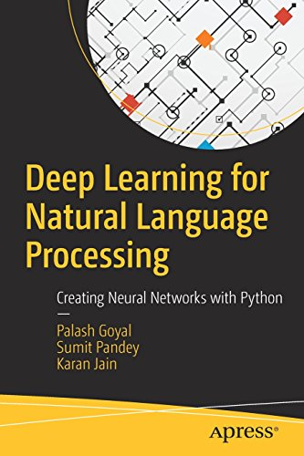 Deep Learning for Natural Language Processing: Creating Neural Networks with Python by Apress