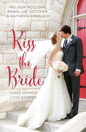kiss the bride three summer love stories a year of weddings