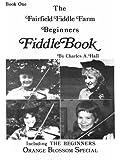 Hall, Charles A. The Fairfield Fiddle Farm: Fiddle Book 1 Violin and Piano Fairfield Fiddle Farms