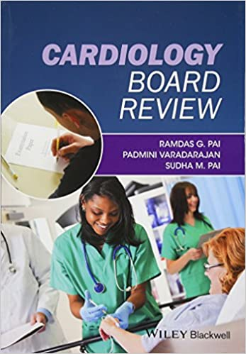 Cardiology Board Review: Ramdas G  Pai, Padmini Varadarajan