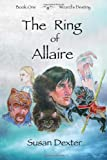 The Ring of Allaire, Susan Dexter, 1477637133