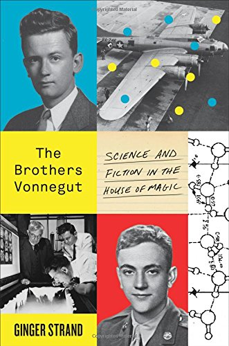 The Brothers Vonnegut: Science and Fiction in the House of Magic (Bear In The Big Blue House Cast)