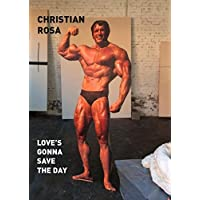 Christian Rosa: Love's gonna save the day: Kat. CFA Berlin