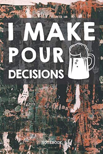Beer Goggles Make (I Make Pour Decisions: Funny Beer Lover Planner / Organizer / Lined Notebook (6