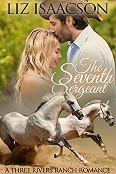 The Seventh Sergeant (Three Rivers Ranch Romance Book 6) by [Isaacson, Liz, Johnson,Elana]
