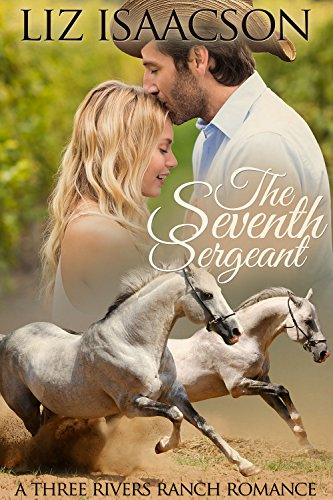 The Seventh Sergeant: An Inspirational Western Romance (Three Rivers Ranch Romance Book 6)