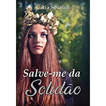 Salve-me da solidão (Amores da Capital Livro 3)