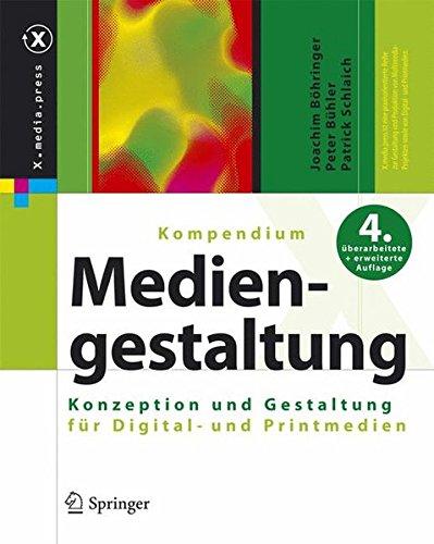 Kompendium der Mediengestaltung - Konzeption und Gestaltung für Digital- und Printmedien