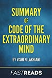 Summary of Code of the Extraordinary Mind: by Vishen Lakhiani | Includes Key Takeaways & Analysis