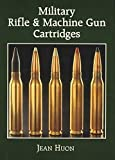 img - for Military Rifle and Machine Gun Cartridges by Jean Huon (1990-06-01) book / textbook / text book