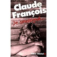 Claude François, Je soussigné