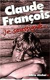 Claude François, Je soussigné...