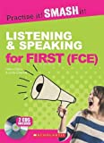 Listening and Speaking for First (FCE) WITH ANSWER KEY (Practise it! Smash it!)