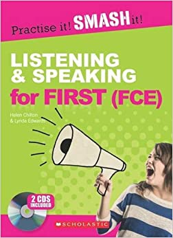 Book Listening and Speaking for First (FCE) WITH ANSWER KEY (Practise it! Smash it!)