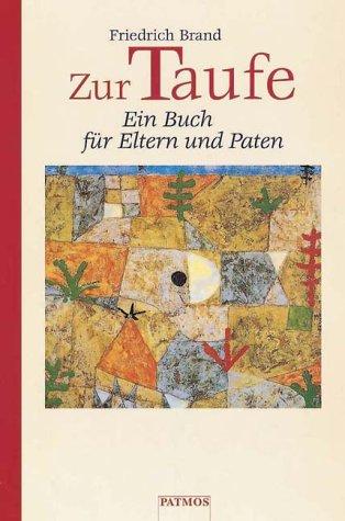 Zur Taufe Ein Buch Für Eltern Und Paten Friedrich Brand