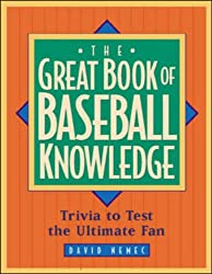 The Great Book of Baseball Knowledge: The Ultimate Test for the Ultimate Fan