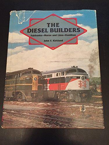 Fairbanks Morse Diesel (The Diesel Builders, Vol. 1: Fairbanks-Morse and Lima-Hamilton (Interurbans Special No. 98))