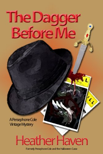 Book: The Dagger Before Me (The Persephone Cole Vintage Mysteries Book 1) by Heather Haven