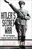 Hitler's Secret War, Charles Whiting, 0850527449