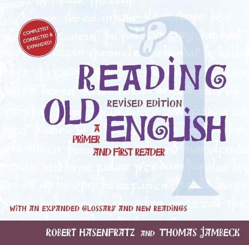 Reading Old English: A Primer and First Reader, Revised Edition