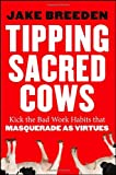 Tipping Sacred Cows, Jake Breeden, 1118345916