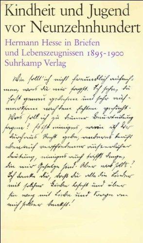 Kindheit und Jugend vor Neunzehnhundert: Hermann Hesse in Briefen und Lebenszeugnissen. 1895-1900