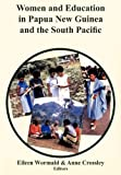 Women and Education in Papua New Guinea and the South Pacific, Eileen Wormald and Anne Crossley, 9980840234