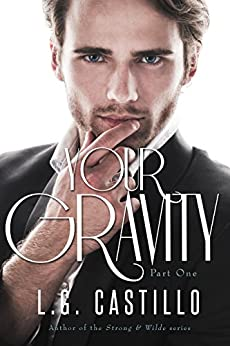 Your Gravity 1 by [Castillo, L.G.]