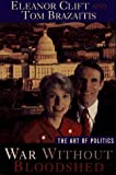 War Without Bloodshed, Eleanor Clift and Tom Brazaitis, 0684800845