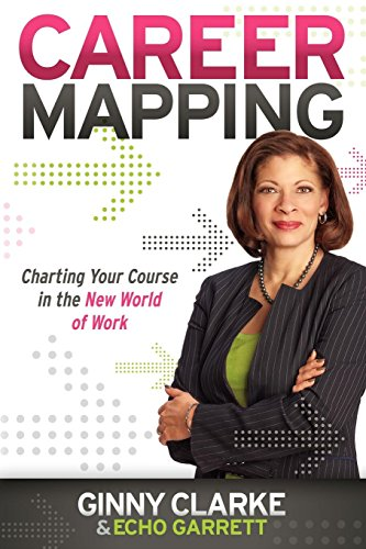 Book: Career Mapping - Charting Your Course in the New World of Work by Ginny Clarke