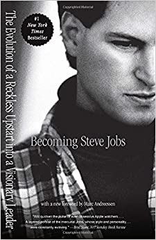 Book Becoming Steve Jobs: The Evolution of a Reckless Upstart into a Visionary Leader